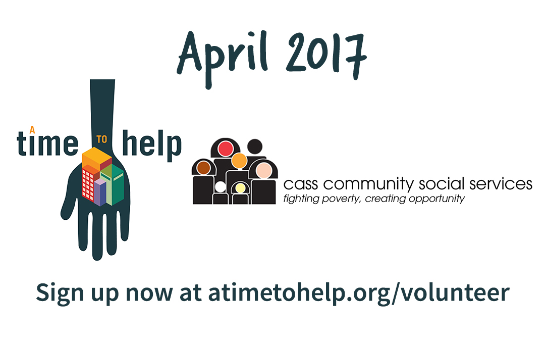 A Time to Help April 2017: Cass Community Social Services
