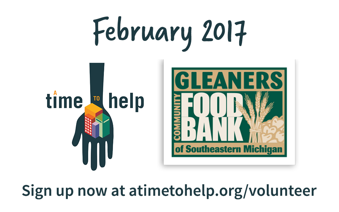 A Time to Help February 2017: Gleaners Community Food Bank
