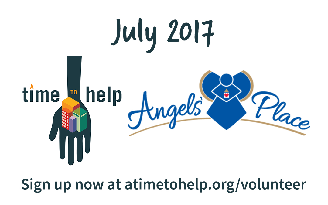 A Time to Help July 2017: Angels' Place