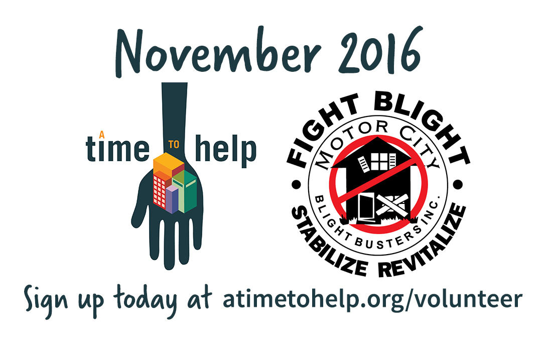 A Time to Help November 2016: Motor City Blight Busters