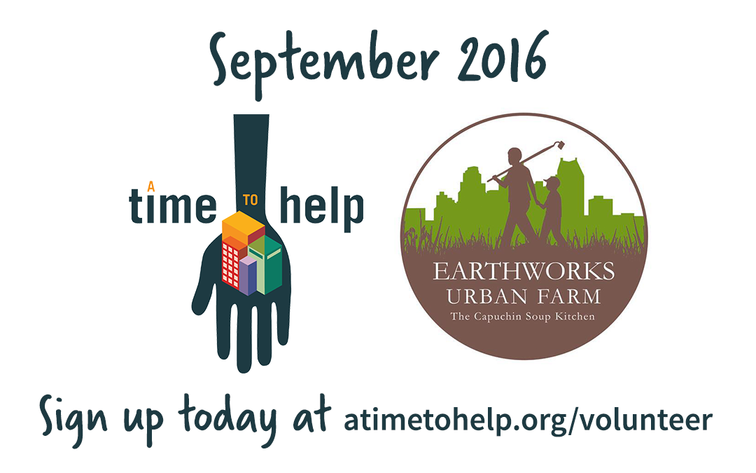 A Time to Help September 2016: Capuchin Soup Kitchen Earthworks Urban Farm