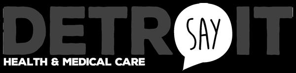 SAY Detroit Health & Medical Care Initiatives
