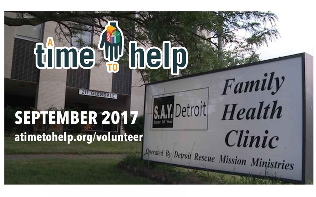 A Time to Help September 2017: S.A.Y. Detroit Family Health Clinic
