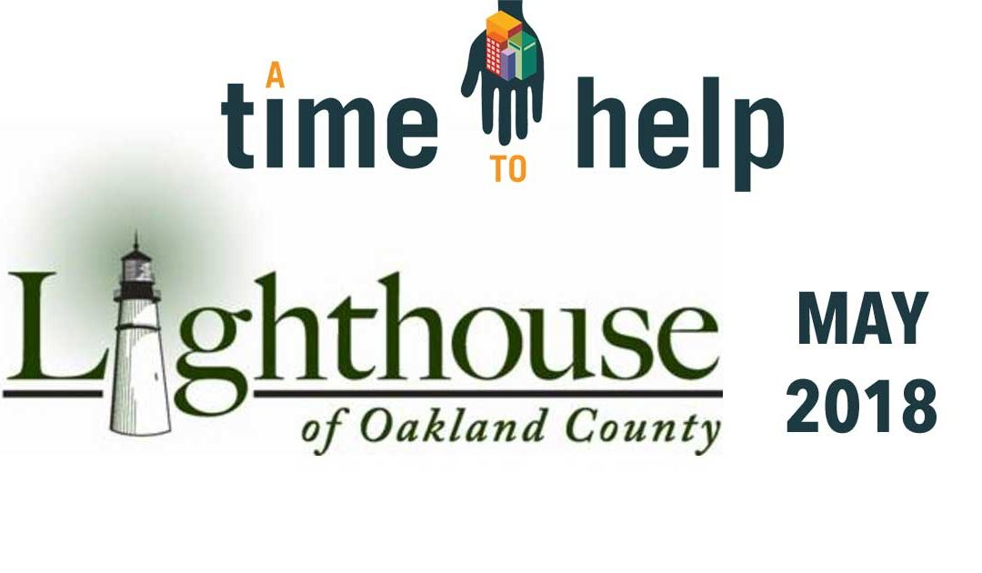 A Time to Help Lighthouse of Oakland County – May 2018 – UPDATED