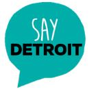 SAY Detroit